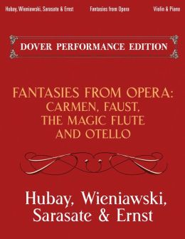 Fantasies from Opera for Violin and Piano: The Magic Flute, Faust, Othello and Carmen