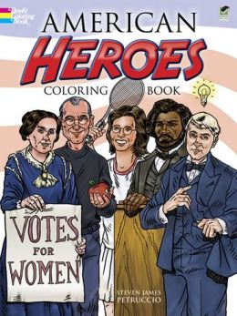 American Heroes Coloring Book Steven James Petruccio