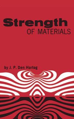 Strength of Materials J. P. Den Hartog