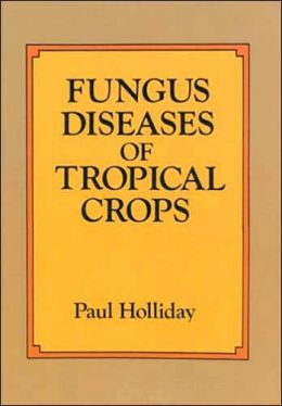 Fungus Diseases of Tropical Crops
