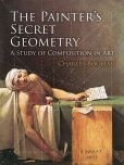 Book Cover Image. Title: The Painter's Secret Geometry:  A Study of Composition in Art, Author: Charles Bouleau