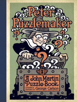 Peter Puzzlemaker: A John Martin Puzzle-Book