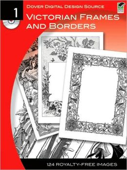Dover Digital Design Source #1: Victorian Frames and Borders