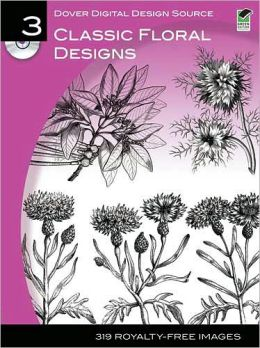 Dover Digital Design Source #3: Classic Floral Designs