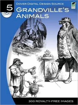 Dover Digital Design Source #5: Grandville's Animals