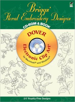 Briggs' Floral Embroidery Designs: CD-ROM and Book