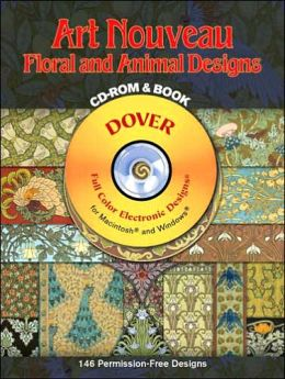 Art Nouveau Floral and Animal Designs CD-ROM and Book (Dover Electronic Clip Art Series)