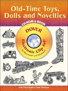 Old-Time Toys, Dolls and Novelties CD-ROM and Book (Dover Electronic Clip Art Series)