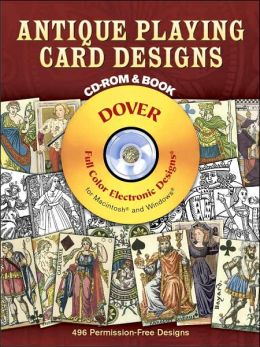 Antique Playing Card Designs CD-ROM and Book (Dover Full-Color Electronic Design Series)