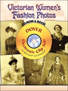 Victorian Women's Fashion Photos CD-ROM and Book