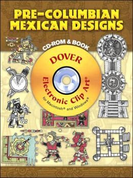 Pre-Columbian Mexican Designs: CD-ROM and Book