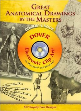 Great Anatomical Drawings by the Masters: CD-ROM and Book (Dover Electronic Clip Art Series)