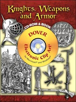 Knights, Weapons and Armor [Dover Electronic Clip Art Series]