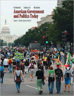 American Government and Politics Today, 2007-2008
