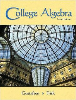 College Algebra (with Interactive Video Skillbuilder CD-ROM and CengageNOW, iLrn? Tutorial Student Version, and Personal Tutor Printed Access Card)
