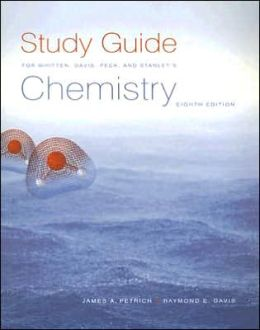 Study Guide for Whitten/Davis/Peck/Stanley's Chemistry, 8th