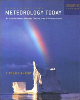 Cengage Advantage Books: Meteorology Today, Core Chapters 1-16 (with CengageNOW Printed Access Card)