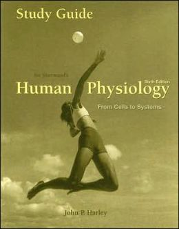 Study Guide for Sherwood's Human Physiology: From Cells to Systems, 6th