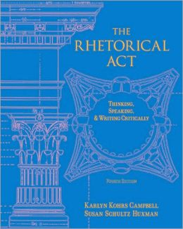 The Rhetorical Act: Thinking, Speaking and Writing Critically