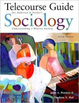 Telecourse Guide for Andersen/Taylor's Sociology: Understanding a Diverse Society, 4th