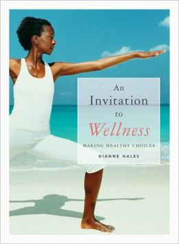 An Invitation to Wellness: Making Healthy Choices (with Lab Booklet)