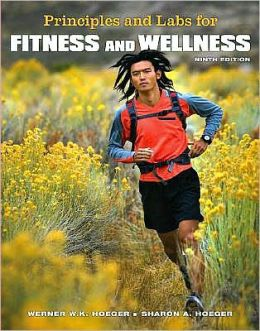 Principles and Labs for Fitness and Wellness (with Personal Daily Log and CengageNOW, InfoTrac Printed Access Card)