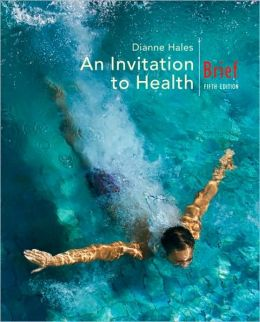 An Invitation to Health, Brief Edition (with Personal Health Self-Assessment with Health Almanac)