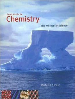 Study Guide for Moore/Stanitski/Jurs' Chemistry: The Molecular Science, 3rd