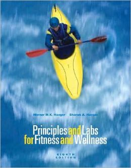 Principles and Labs for Fitness and Wellness (Enhanced Coverage Edition with Health, Fitness and Wellness Internet Explorer, Profile Plus 2006 CD-ROM, Personal Daily Log, and InfoTrac)