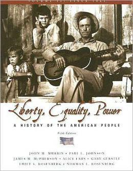 Liberty, Equality, and Power: A History of the American People, Volume II: Since 1863
