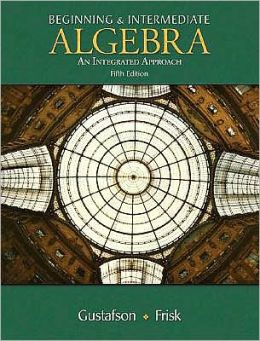 Beginning and Intermediate Algebra: An Integrated Approach (with CengageNOW 2-Semester and Personal Tutor Printed Access Card)