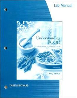 Lab Manual for Brown's Understanding Food: Principles and Preparation, 3rd