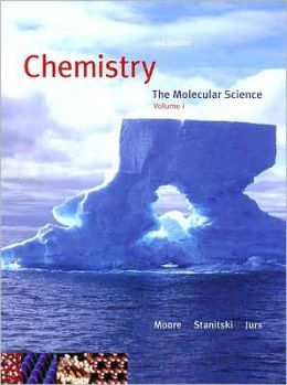 Chemistry: The Molecular Science, Volume 1
