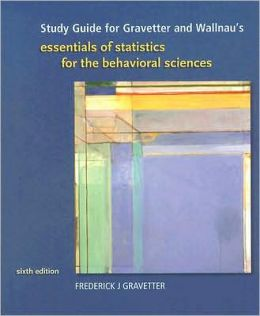 Study Guide for Gravetter/Wallnau's Essentials of Statistics for Behavioral Science, 6th