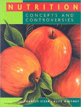 Nutrition: Concepts and Controversies, 11th Edition