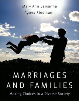 Marriages and Families: Making Choices in a Diverse Society, 10th Edition