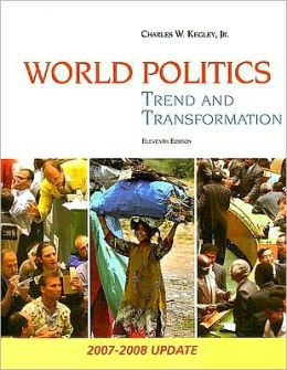 World Politics: Trend and Transformation, 2007-2008 Update
