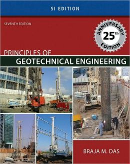 Principles of Geotechnical Engineering - SI Version