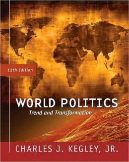 World Politics: Trend and Transformation, 12th Edition