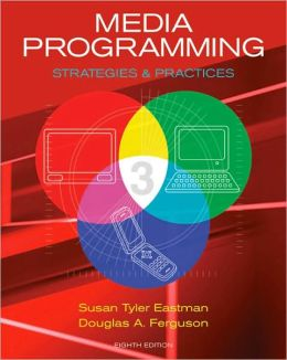 Media Programming: Strategies and Practices