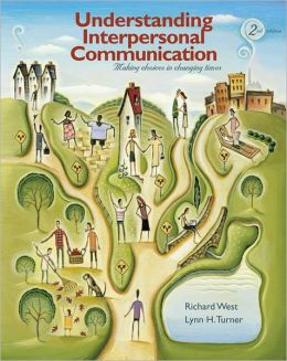 Understanding Interpersonal Communication: Making Choices in Changing Times