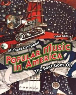 Popular Music in America: And The Beat Goes On