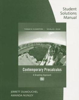 Student Solutions Manual for Hungerford's Contemporary Precalculus: A Graphing Approach, 5th