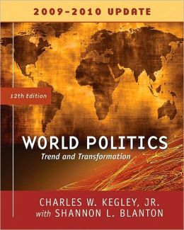World Politics: Trends and Transformations, 2009-2010 Update Edition