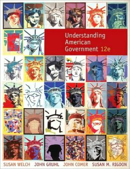 Understanding American Government, 12th Edition