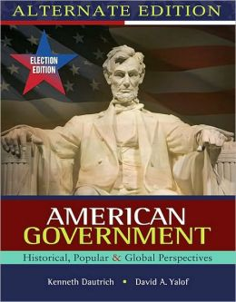 American Government: Historical, Popular, Global Perspectives, Election Update, Alternate Edition