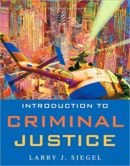Introduction to Criminal Justice, 12th Edition