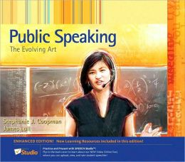 Public Speaking: The Evolving Art, Enhanced Edition