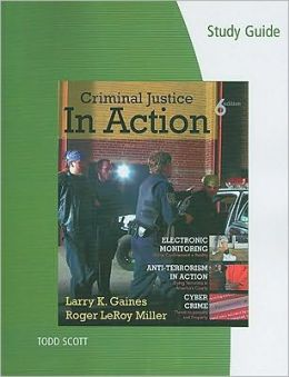 Study Guide for Gaines/Miller's Criminal Justice in Action