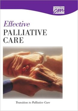 Effective Palliative Care: Transition to Palliative Care (DVD)